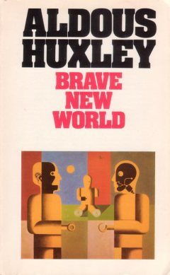 Brave New World by Alduous Huxley