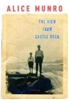 The View from Castle Rock by Alice Munro, Nobel Prize winner of 2013.