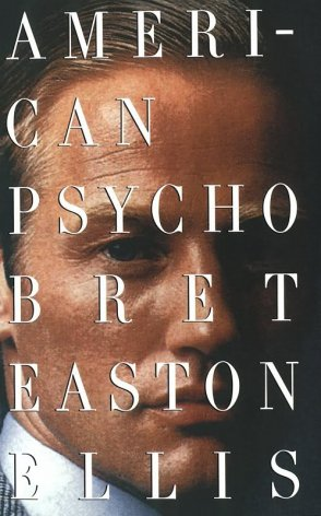 Bret Easton Ellis's novel American Psycho is a modern classic, and arguably one of the best American novels written in the 21st Century. Agree? Disagree? When I'm done dry heaving, I'll let you know what I think.