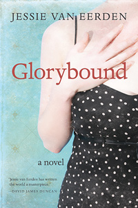 Don't be fooled by its summer-reading-list cover. Glorybound by Jessie van Eerden is an impressive first novel that was more than mere entertainment.
