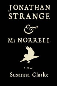 Susanna Clarke's Jonathan Strange & Mr Norrell [2003] won the Hugo, was nominated for the Nebula, and was named Time's best novel of the year. It's no joke.