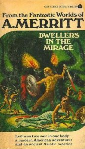 Dwellers in the Mirage by A. Merritt
