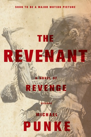 The Revenant (2002) by Michael Punke was re-released January 6, 2015 to coincide with the upcoming film adaptation.