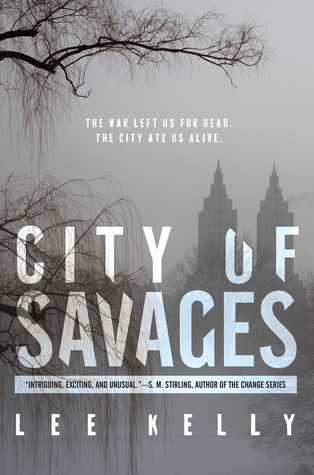 "City of Savages [2015] by Lee Kelly (Photo from ""Goodreads"")"