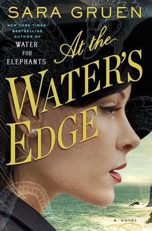 At the Water's Edge [2015] by Sara Gruen